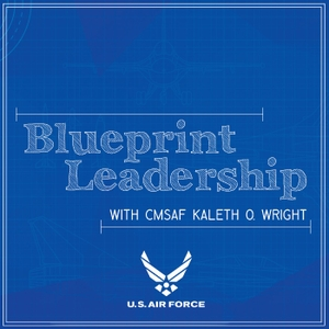 Blueprint Leadership with CMSAF Kaleth Wright by None