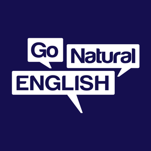 Go Natural English Podcast | Listening & Speaking Lessons by @GoNaturalEng