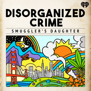 Disorganized Crime: Smuggler's Daughter by iHeartRadio