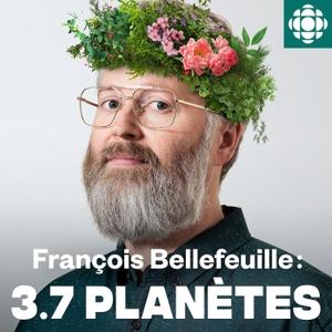 François Bellefeuille : 3.7 planètes by Radio-Canada