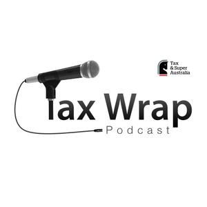 Tax Wrap podcast by Taxpayers Australia