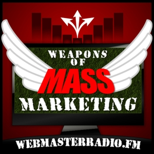 Weapons of Mass Marketing by WebmasterRadio.FM