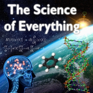 The Science of Everything Podcast by James Fodor
