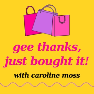 Gee Thanks, Just Bought It by Forever35/Caroline Moss
