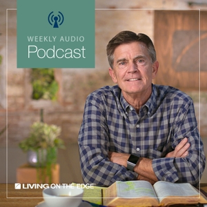 Living on the Edge with Chip Ingram Weekend Podcast by Chip Ingram