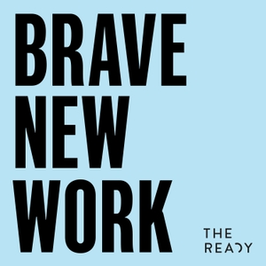 Brave New Work by The Ready