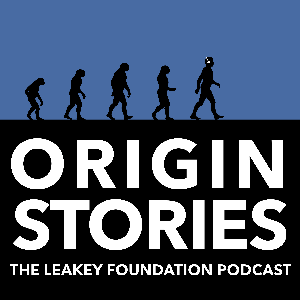 Origin Stories by The Leakey Foundation
