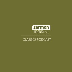 SermonIndex.net Classics Podcast by SermonIndex.net