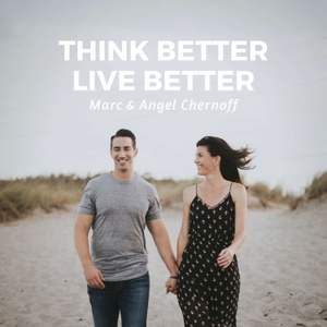 Think Better, Live Better by Marc and Angel Chernoff