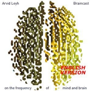 Braincast - on the frequency of Mind and Brain by Arvid Leyh