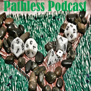 Pathless Podcast - Pathfinder to 5E Dungeons and Dragons by Pathless Podcast - Pathfinder to 5E Dungeons and Dragons