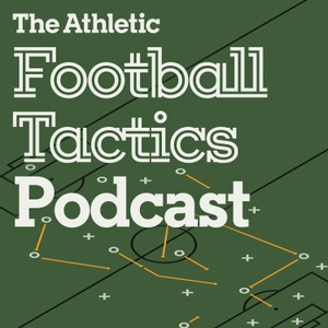 The Athletic Football Tactics Podcast by The Athletic