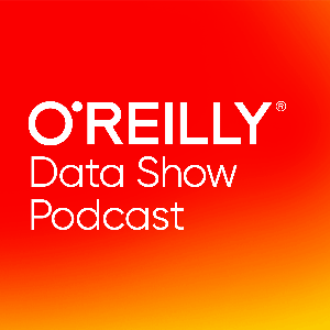 O'Reilly Data Show Podcast by O'Reilly Media