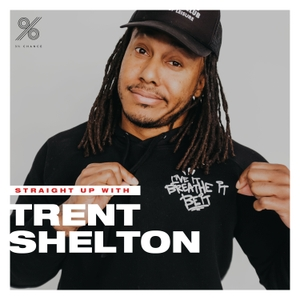 Straight Up with Trent Shelton by Three Percent Chance