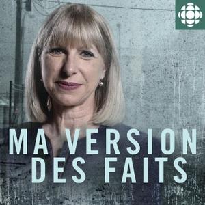 Ma version des faits by Radio-Canada
