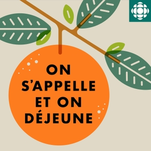 On s'appelle et on déjeune by Radio-Canada