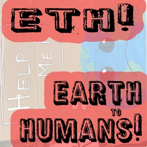 Earth to Humans! by The Wild Lens Collective