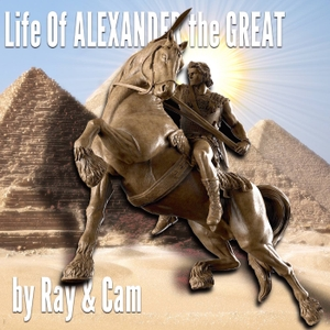 Life Of Alexander The Great by Cameron Reilly & Ray Harris