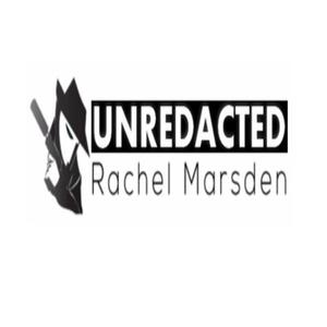 UNREDACTED with Rachel Marsden by UNREDACTED with Rachel Marsden