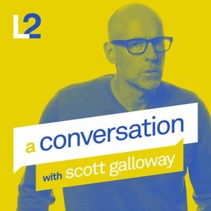 A Conversation with Scott Galloway by Scott Galloway
