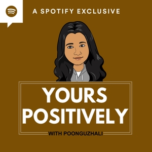 Yours Positively- Tamil Self-Improvement & Mental Wellness Podcast by Poonguzhali