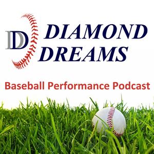 Diamond Dreams Baseball Performance Podcast by Jon Walton