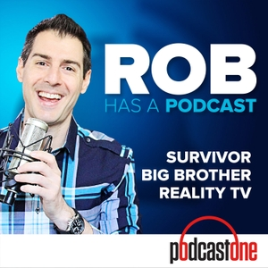 Rob Has a Podcast | Survivor / Big Brother / Amazing Race - RHAP by PodcastOne