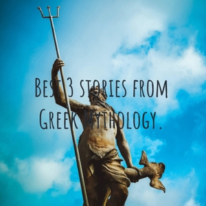 Best 3 stories from Greek Mythology. by Pengce Tang