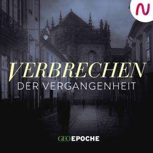 Verbrechen der Vergangenheit by GEO EPOCHE / Audio Alliance