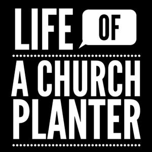 Life of a Church Planter by Matt Peeples