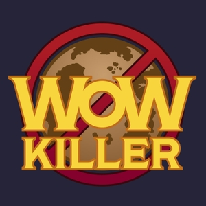 WoW Killer: A World of Warcraft Podcast by Garrett Weinzierl & Taliesin