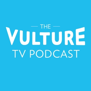 The Vulture TV Podcast by New York Magazine