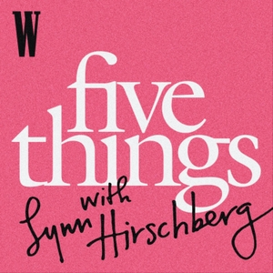 Five Things with Lynn Hirschberg by W Magazine