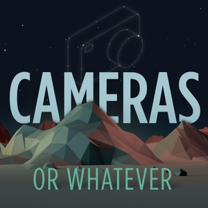 Cameras or Whatever - Photography Talk by Stalman Photography