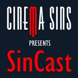 SinCast - Presented by CinemaSins by CinemaSins