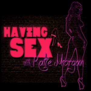 Having Sex, Katie Morgan by Katie Morgan
