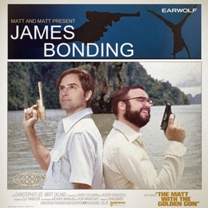 James Bonding by Earwolf & Matt Gourley, Matt Mira