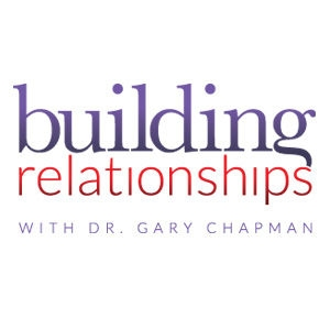 Building Relationships by Dr. Gary Chapman and Moody Publishers
