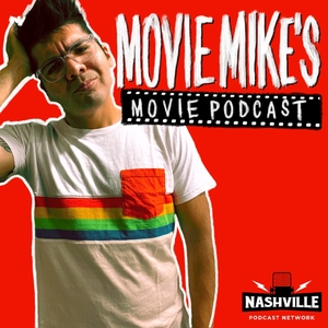 Movie Mike's Movie Podcast by Nashville Podcast Network