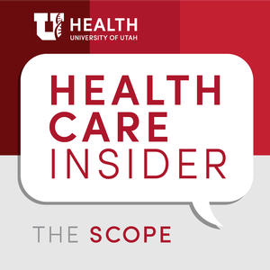 Health Care Insider by The Scope Health Sciences Radio from the University of Utah