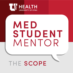 Med Student Mentor by The Scope Health Sciences Radio from the University of Utah