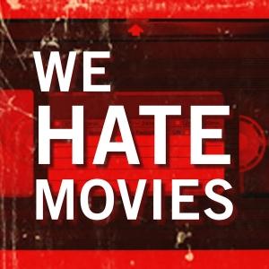 We Hate Movies by We Hate Movies