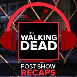 The Walking Dead LIVE: Post Show Recaps by The Walking Dead LIVE Recap Podcasts of the AMC adaption of the Robert Kirkman comic books from Rob Cesternino & Josh Wigler