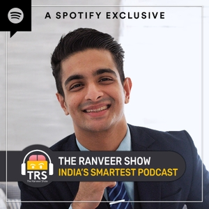 The Ranveer Show by BeerBiceps aka Ranveer Allahbadia