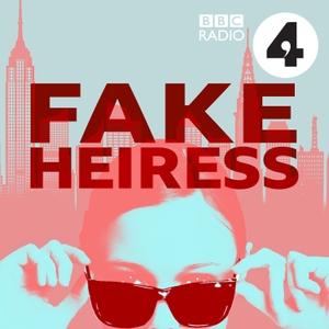 Fake Heiress by BBC Radio 4