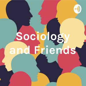 Sociology and Friends by Nicole Fernanda Perez