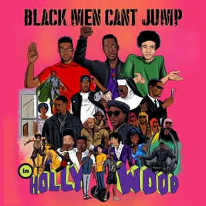 Black Men Can't Jump [In Hollywood] by Forever Dog