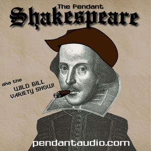 The Pendant Shakespeare audio drama anthology by Pendant Productions