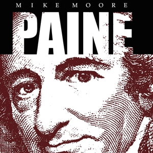 Thomas Paine Podcast by Mike Moore