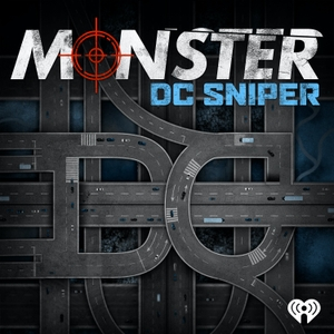 Monster: DC Sniper by iHeartRadio and Tenderfoot TV